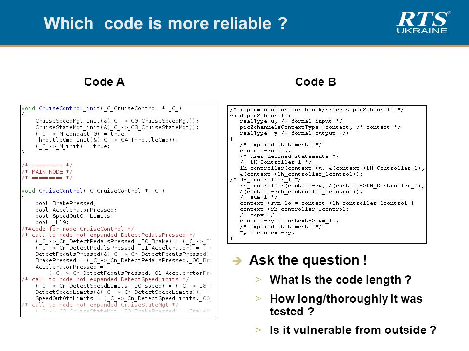Which code is more reliable . Code ACode B  Ask the question .