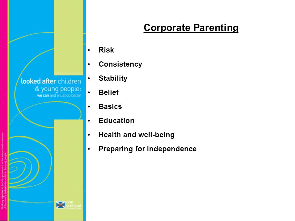Corporate Parenting Risk Consistency Stability Belief Basics Education Health and well-being Preparing for independence