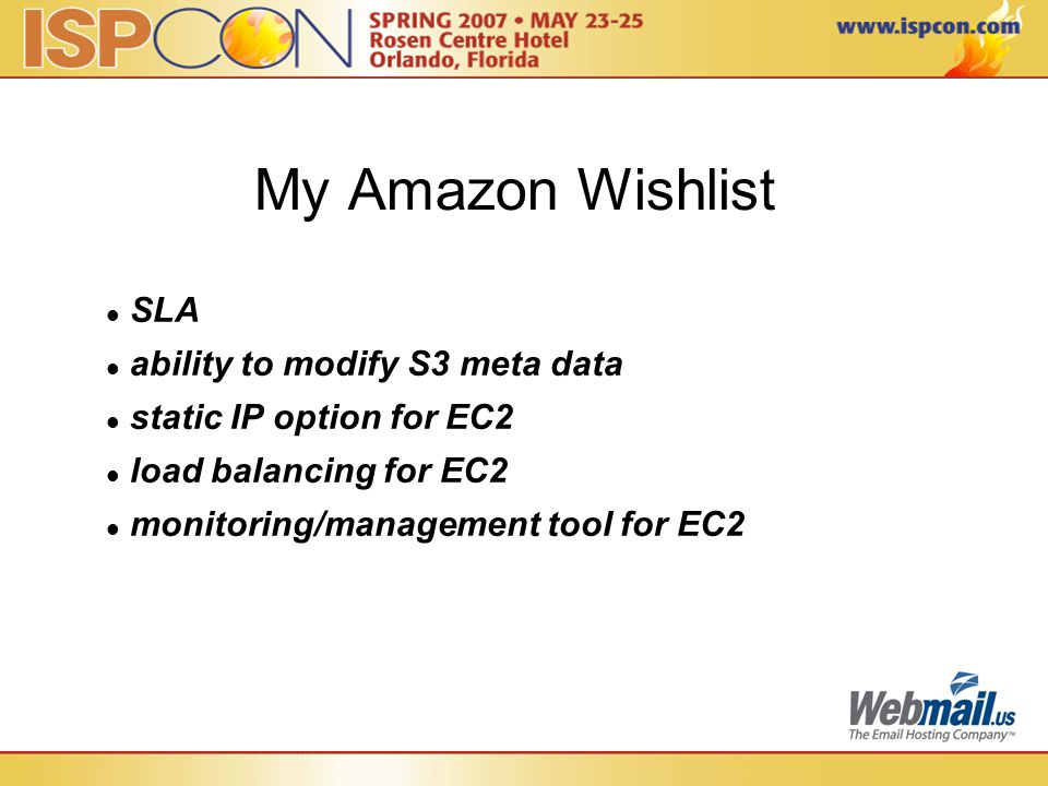 My Amazon Wishlist SLA ability to modify S3 meta data static IP option for EC2 load balancing for EC2 monitoring/management tool for EC2