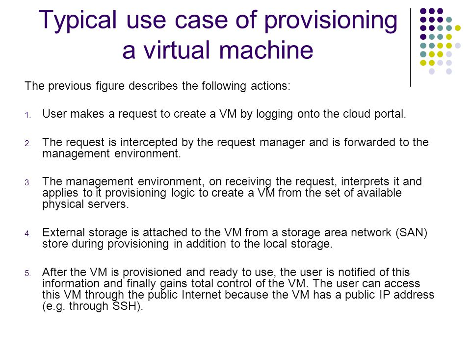 Typical use case of provisioning a virtual machine The previous figure describes the following actions: 1.