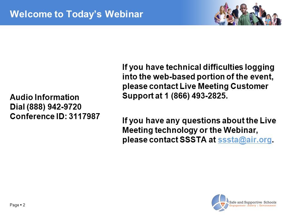 Welcome to Today's Webinar Audio Information Dial (888) 942-9720 Conference ID: 3117987 If you have technical difficulties logging into the web-based portion of the event, please contact Live Meeting Customer Support at 1 (866) 493-2825.