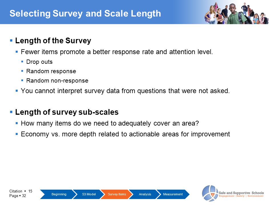 Citation  15 Page  32 Selecting Survey and Scale Length  Length of the Survey  Fewer items promote a better response rate and attention level.