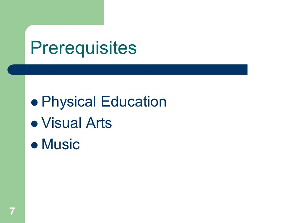 7 Prerequisites Physical Education Visual Arts Music