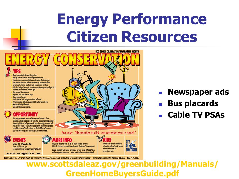 Energy Performance Citizen Resources Newspaper ads Bus placards Cable TV PSAs www.scottsdaleaz.gov/greenbuilding/Manuals/ GreenHomeBuyersGuide.pdf