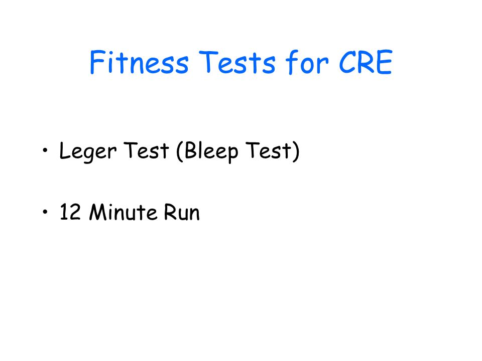 Fitness Tests for CRE Leger Test (Bleep Test) 12 Minute Run