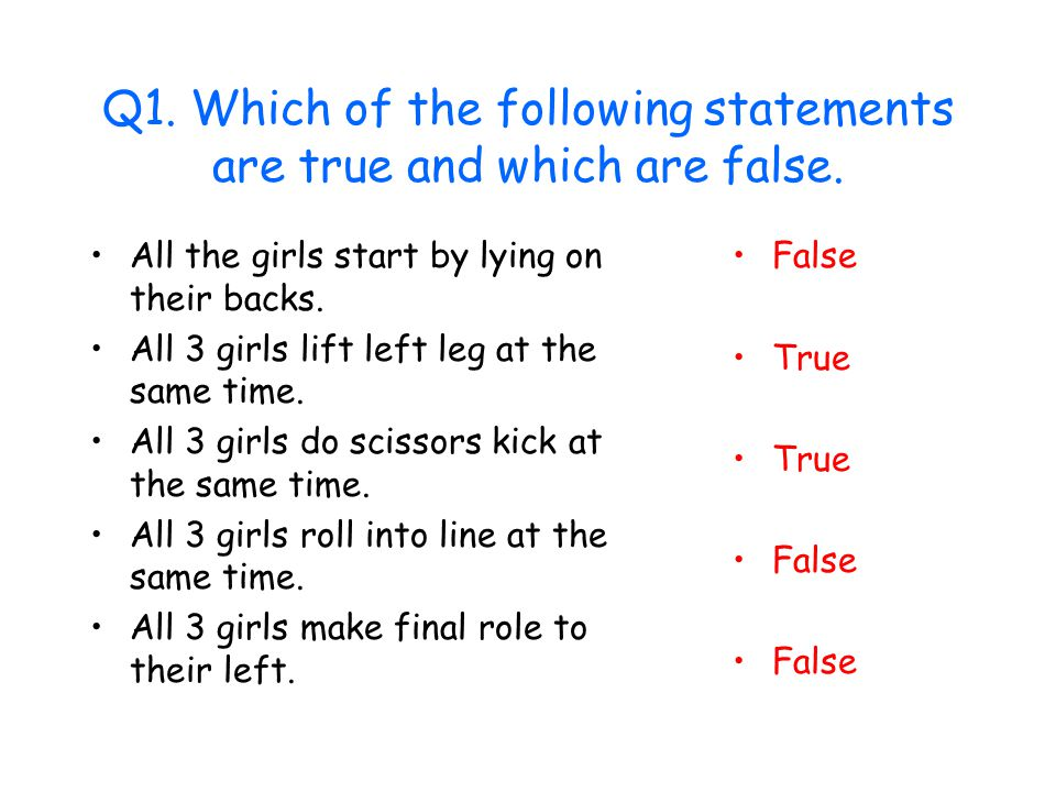 Q1. Which of the following statements are true and which are false.