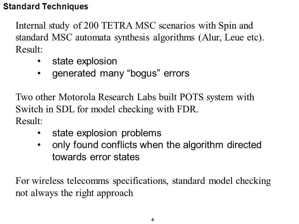 Motorola Labs 5 Purpose of MSC Specifications Specs define Phase Transitions Each phase describes a meaningful part of the overall operation of the system.