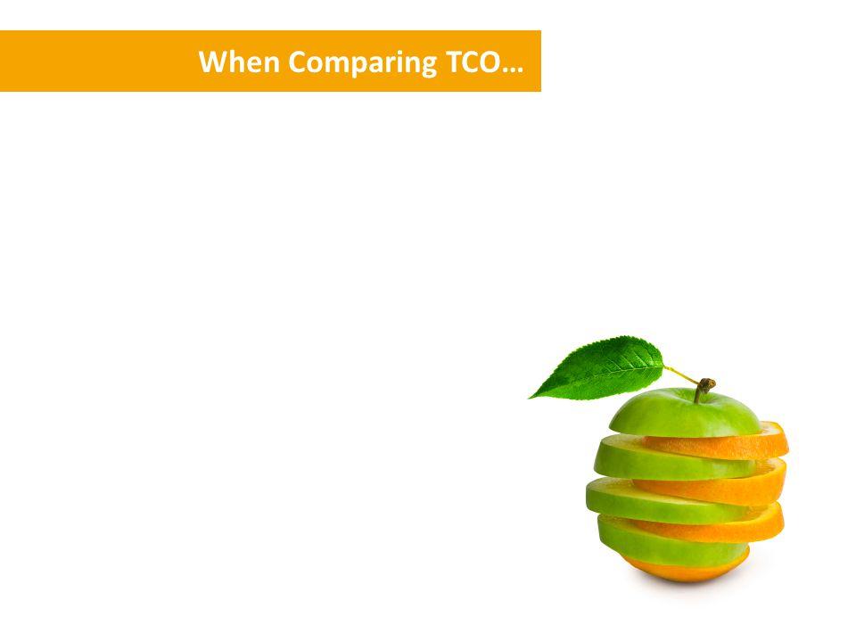 When Comparing TCO…