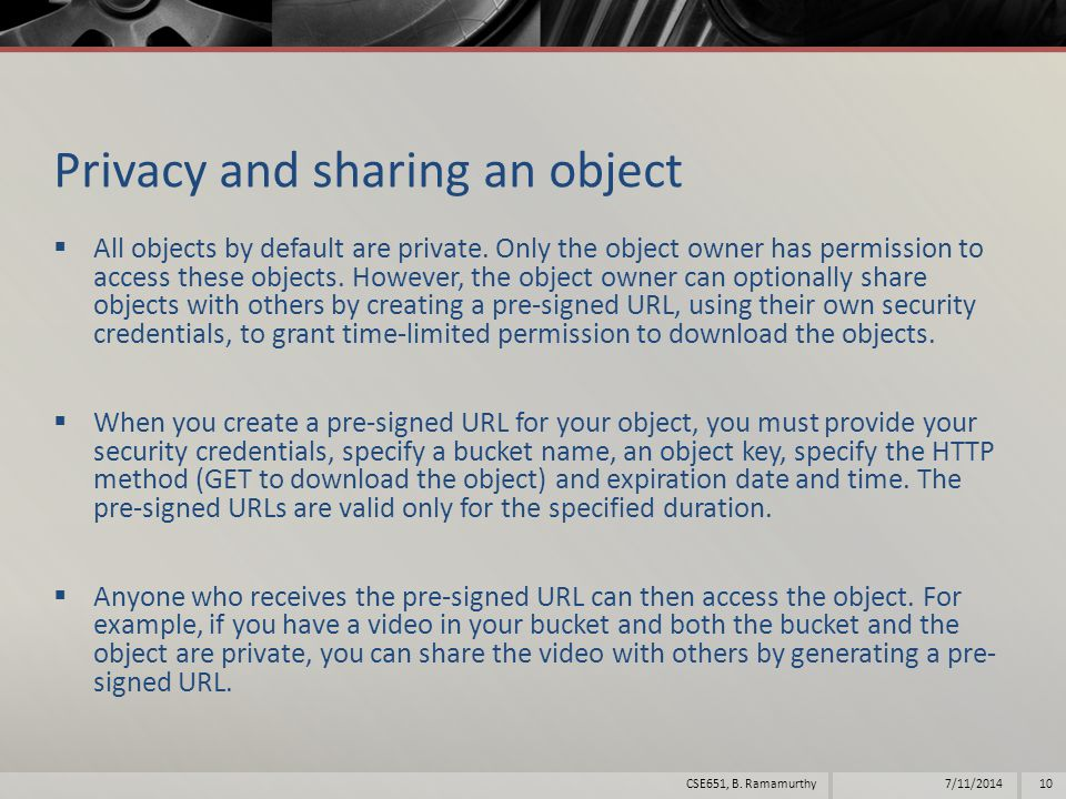 Privacy and sharing an object  All objects by default are private.