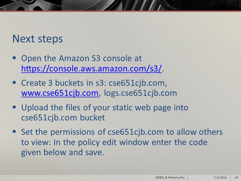 Next steps  Open the Amazon S3 console at https://console.aws.amazon.com/s3/.