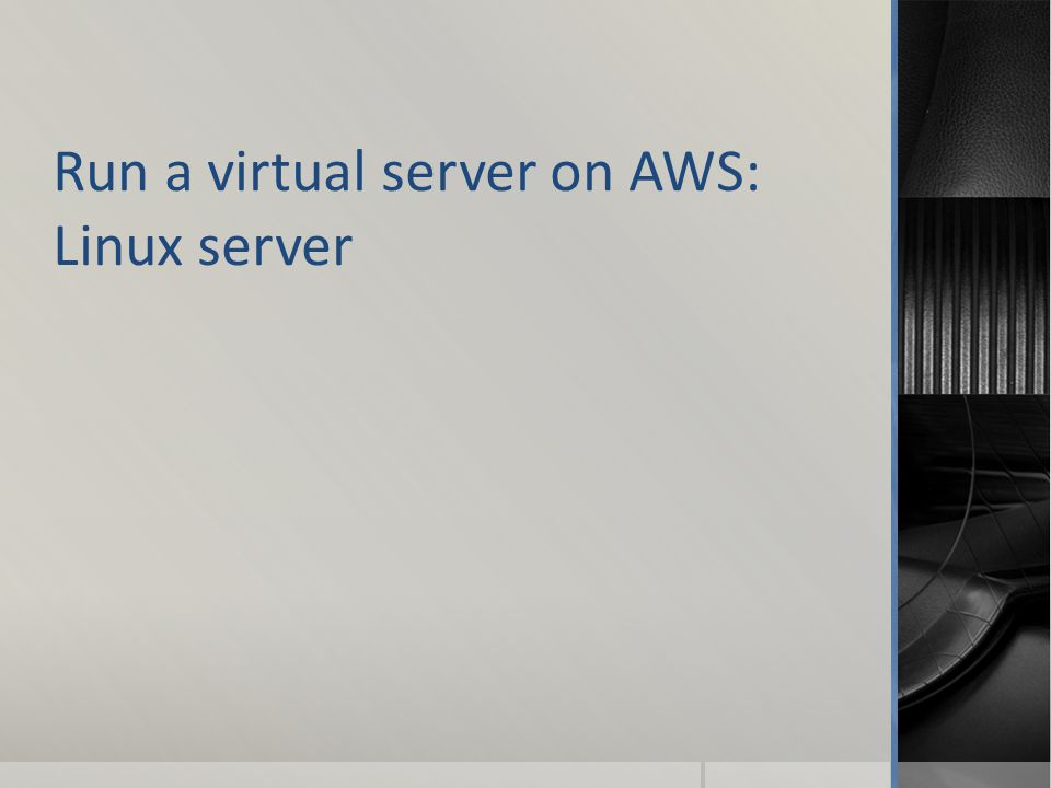 Run a virtual server on AWS: Linux server