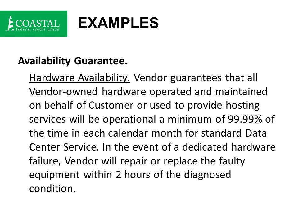 EXAMPLES Availability Guarantee. Hardware Availability.