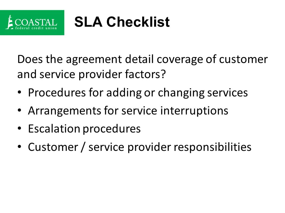 SLA Checklist Does the agreement detail coverage of customer and service provider factors.