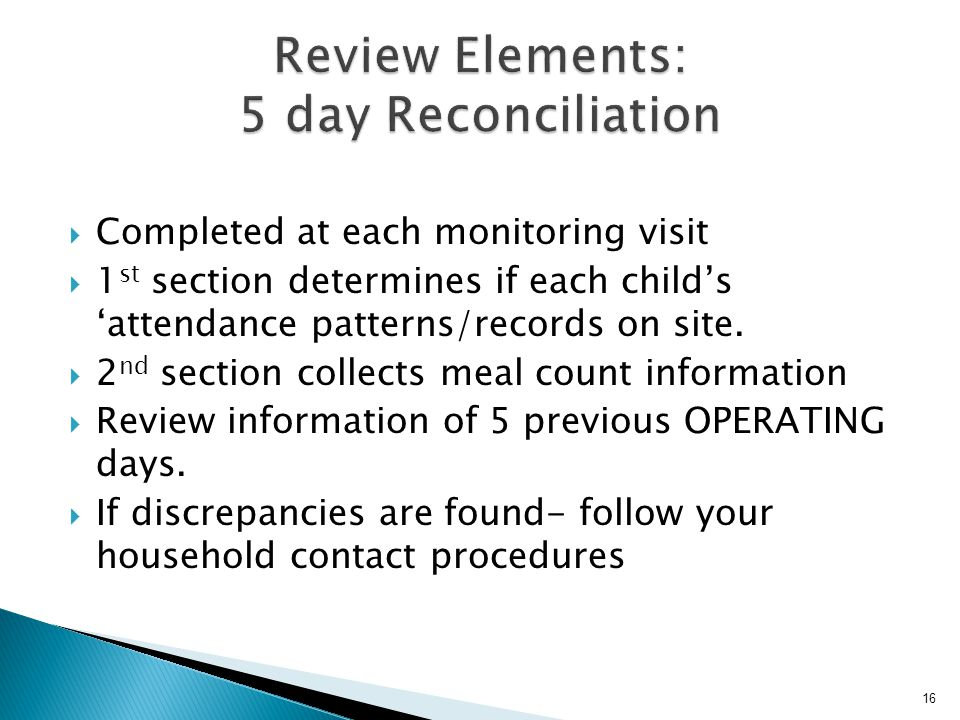  Completed at each monitoring visit  1 st section determines if each child's 'attendance patterns/records on site.