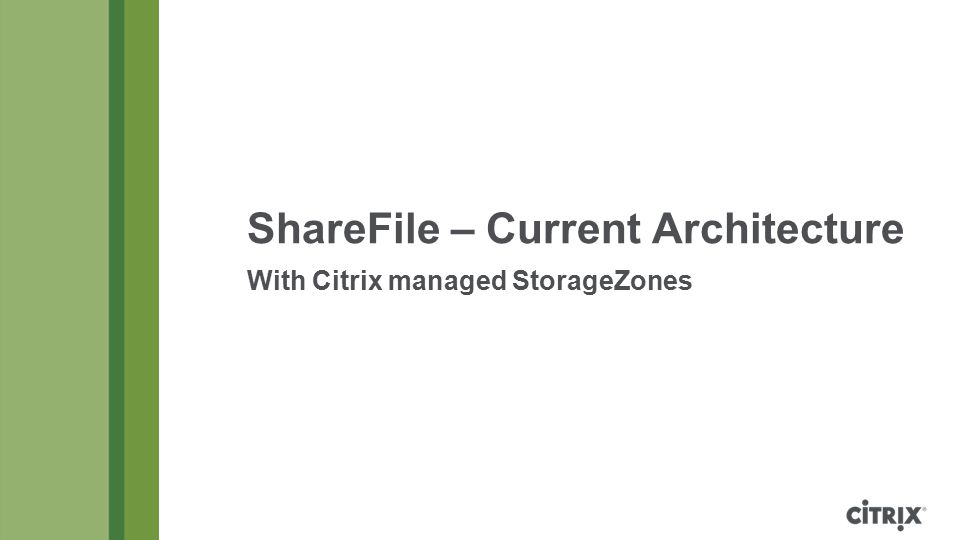 ShareFile – Current Architecture With Citrix managed StorageZones