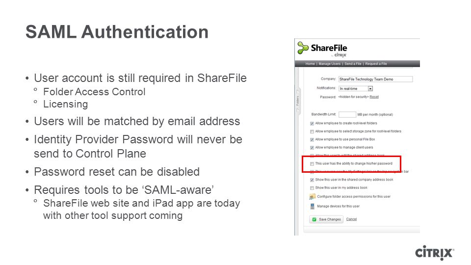 SAML Authentication User account is still required in ShareFile  Folder Access Control  Licensing Users will be matched by email address Identity Pr