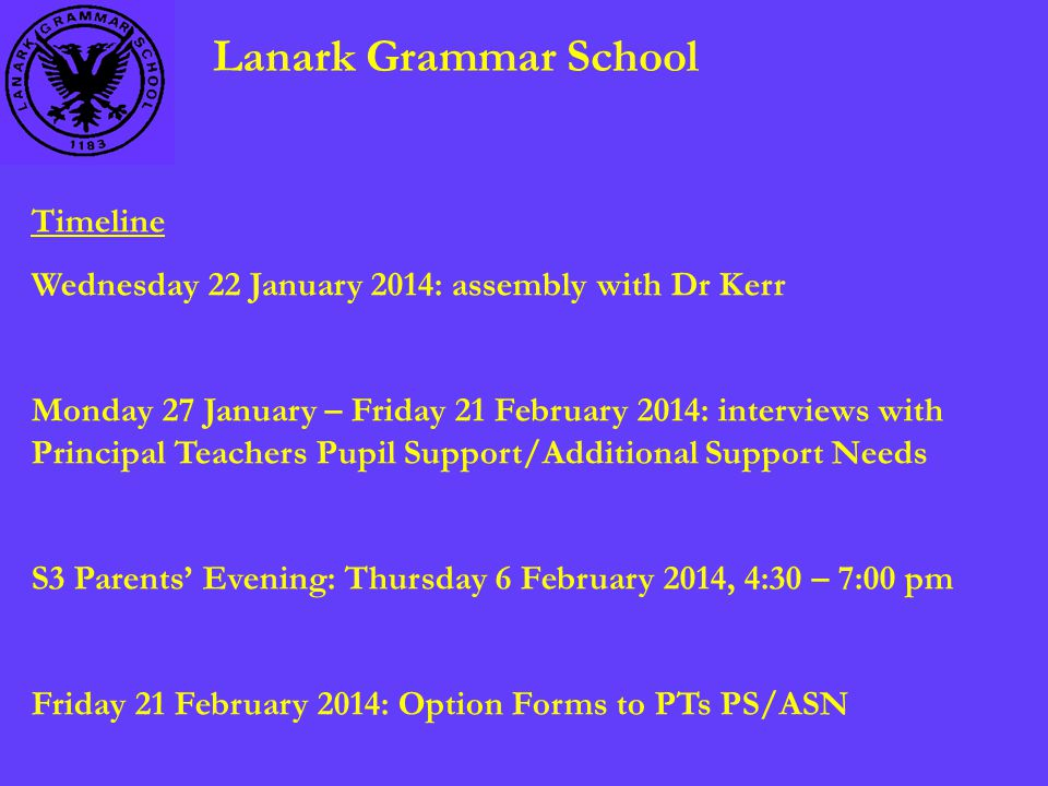 Lanark Grammar School Timeline Wednesday 22 January 2014: assembly with Dr Kerr Monday 27 January – Friday 21 February 2014: interviews with Principal