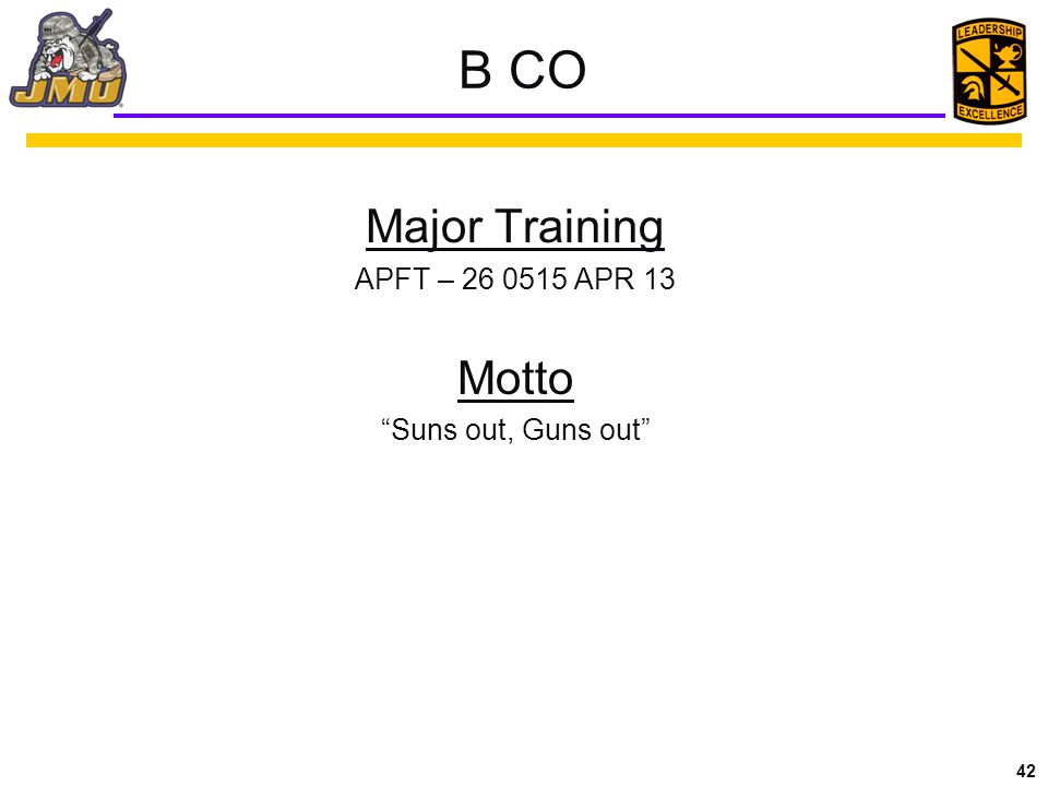 """42 B CO Major Training APFT – 26 0515 APR 13 Motto """"Suns out, Guns out"""""""