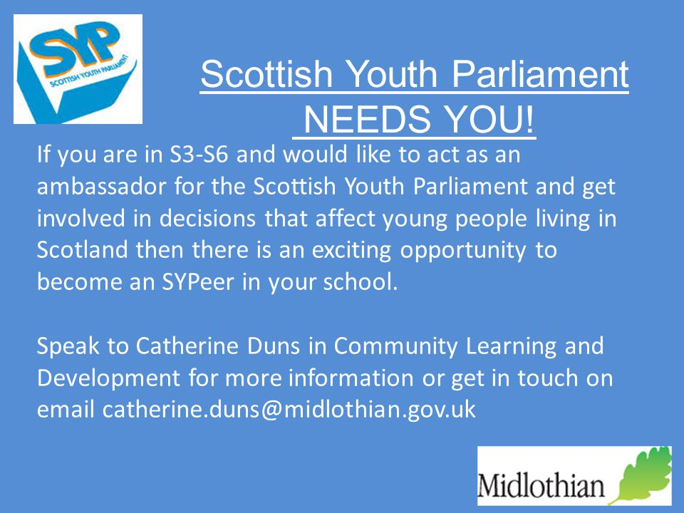 If you are in S3-S6 and would like to act as an ambassador for the Scottish Youth Parliament and get involved in decisions that affect young people living in Scotland then there is an exciting opportunity to become an SYPeer in your school.