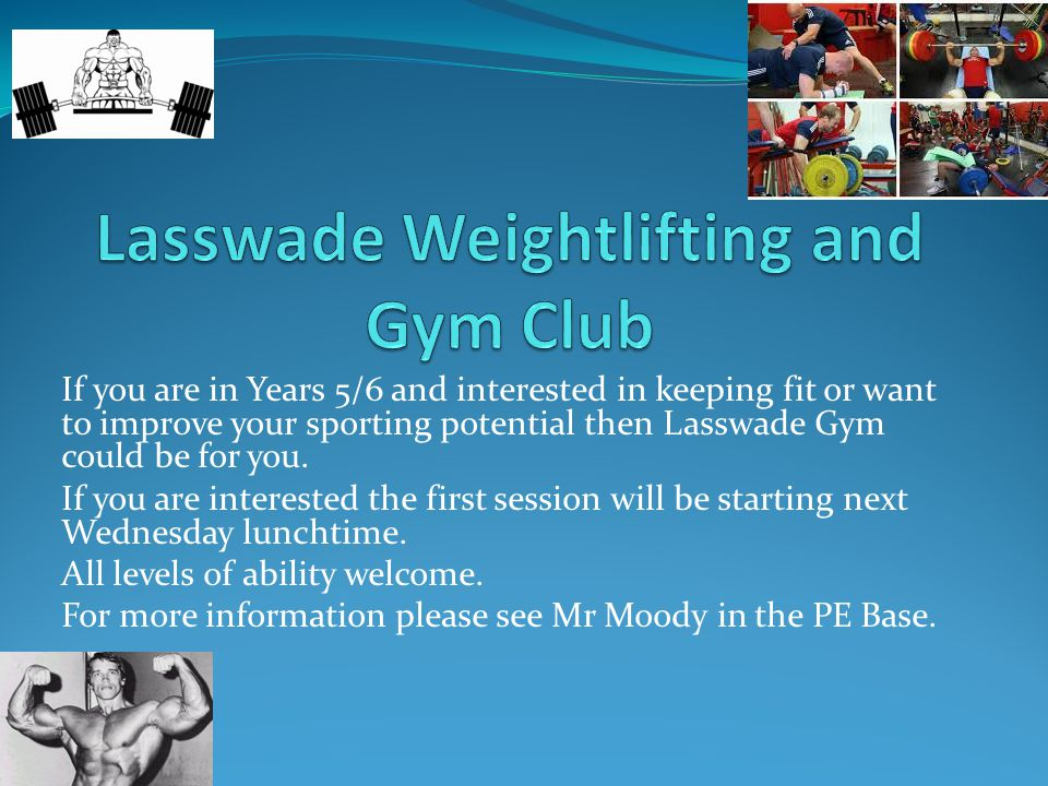 If you are in Years 5/6 and interested in keeping fit or want to improve your sporting potential then Lasswade Gym could be for you.