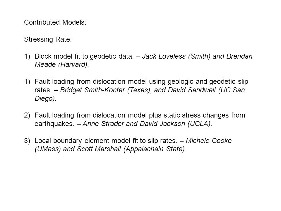 Contributed Models: Stressing Rate: 1)Block model fit to geodetic data.
