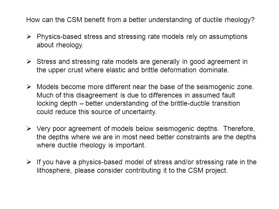 How can the CSM benefit from a better understanding of ductile rheology.