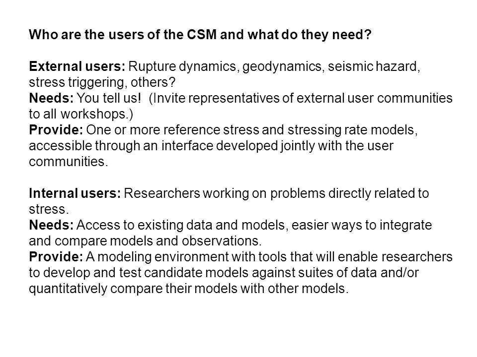 Who are the users of the CSM and what do they need.