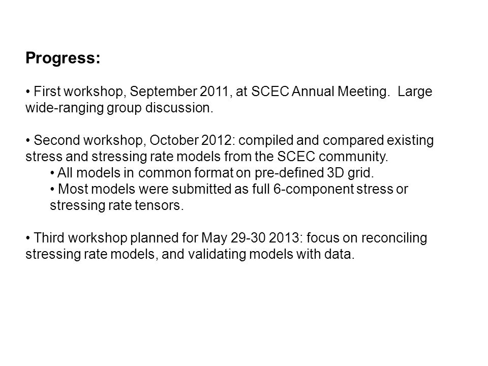 Progress: First workshop, September 2011, at SCEC Annual Meeting.