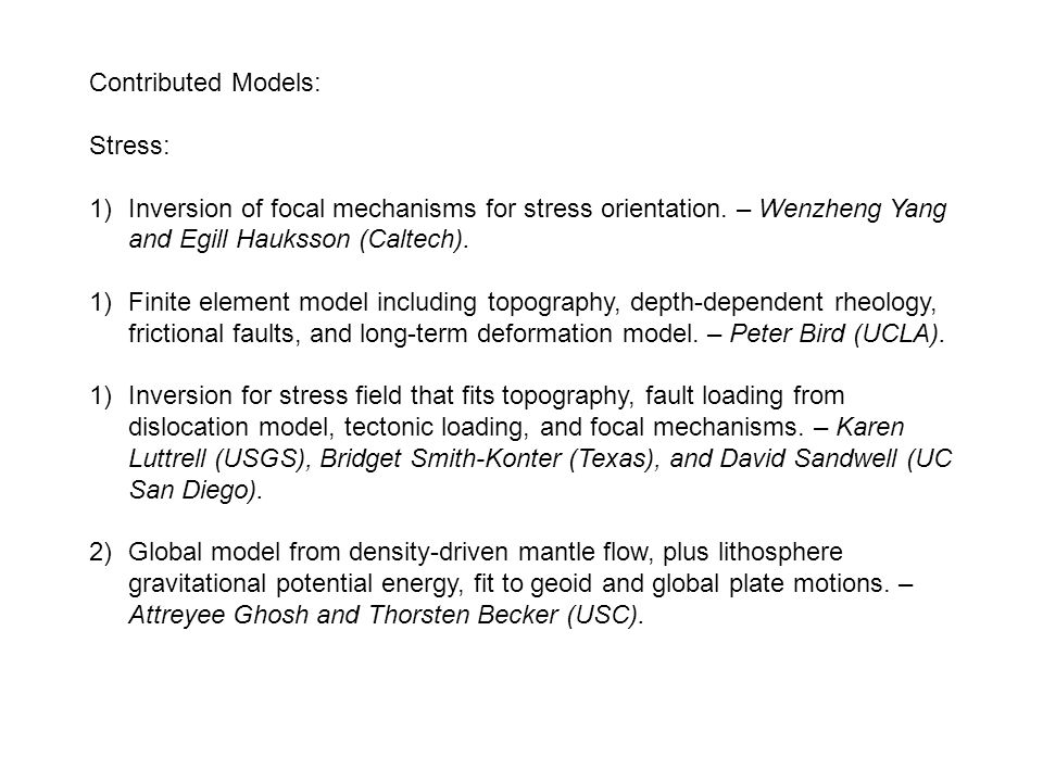 Contributed Models: Stress: 1)Inversion of focal mechanisms for stress orientation.