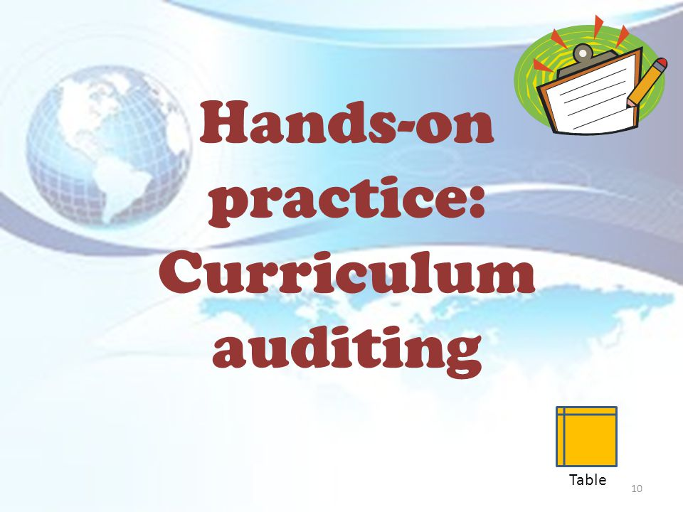 Hands-on practice: Curriculum auditing 10 Table