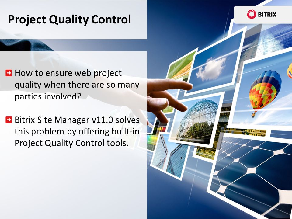 How to ensure web project quality when there are so many parties involved? Bitrix Site Manager v11.0 solves this problem by offering built-in Project