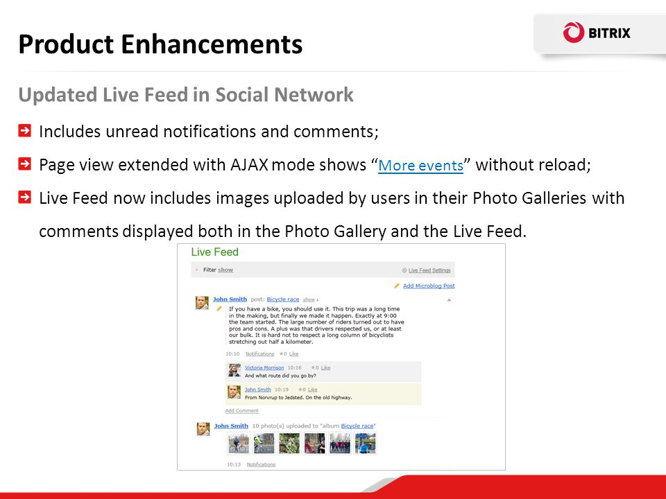 "Updated Live Feed in Social Network Product Enhancements Includes unread notifications and comments; Page view extended with AJAX mode shows "" More ev"