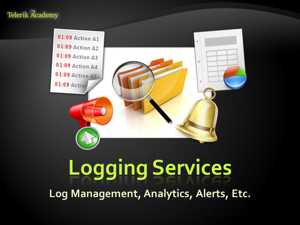 Log Management, Analytics, Alerts, Etc.