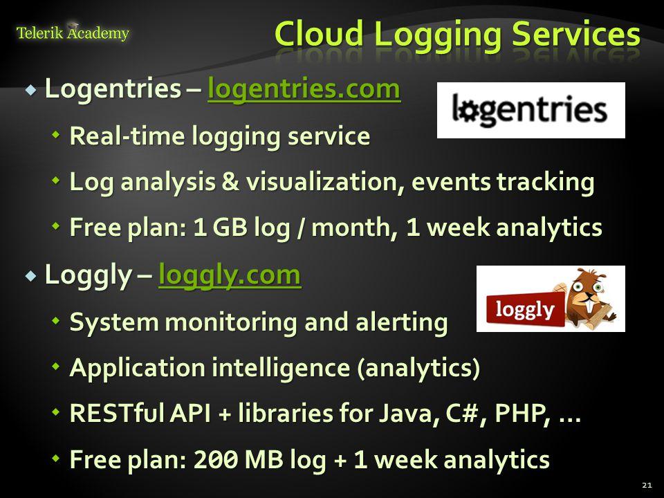  Logentries – logentries.com logentries.com  Real-time logging service  Log analysis & visualization, events tracking  Free plan: 1 GB log / month