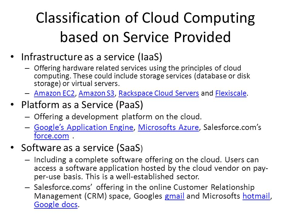 Classification of Cloud Computing based on Service Provided Infrastructure as a service (IaaS) – Offering hardware related services using the principl