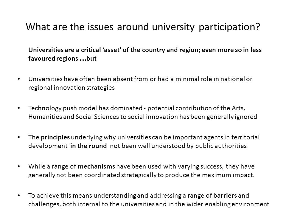 What are the issues around university participation? Universities are a critical 'asset' of the country and region; even more so in less favoured regi