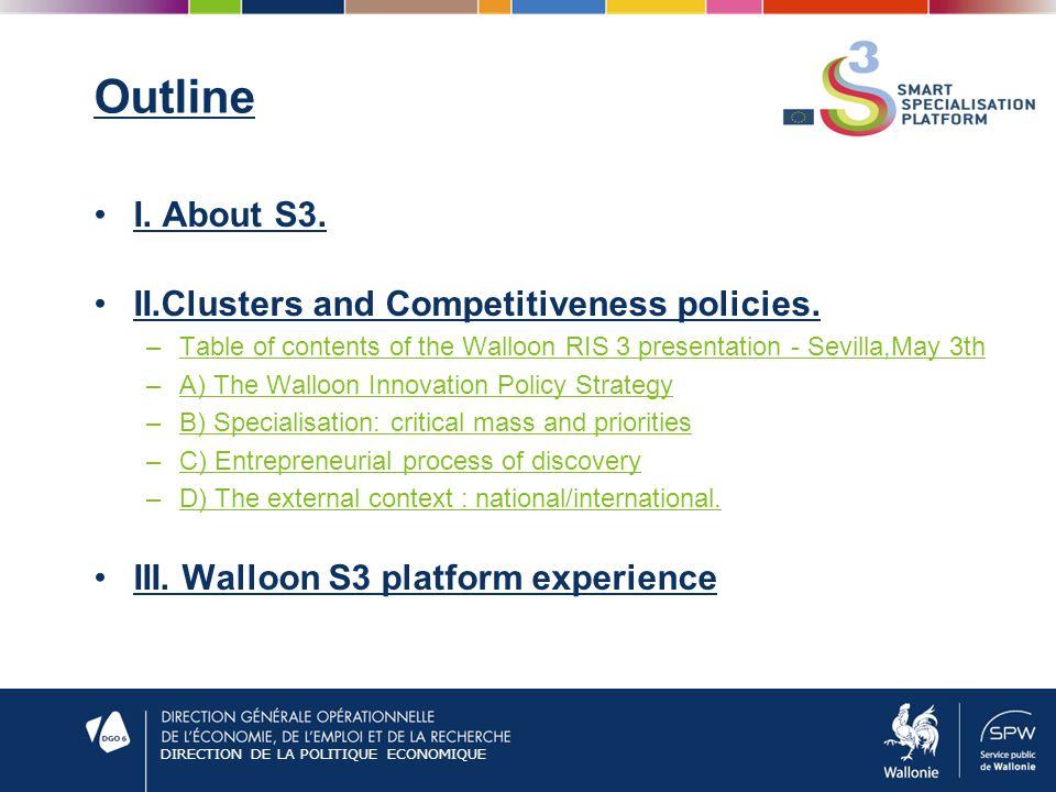 DIRECTION DE LA POLITIQUE ECONOMIQUE Outline I. About S3.