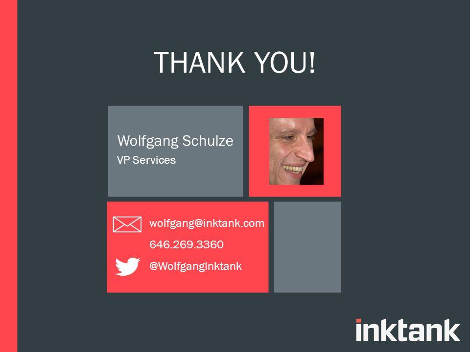 THANK YOU! Wolfgang Schulze VP Services wolfgang@inktank.com 646.269.3360 @WolfgangInktank