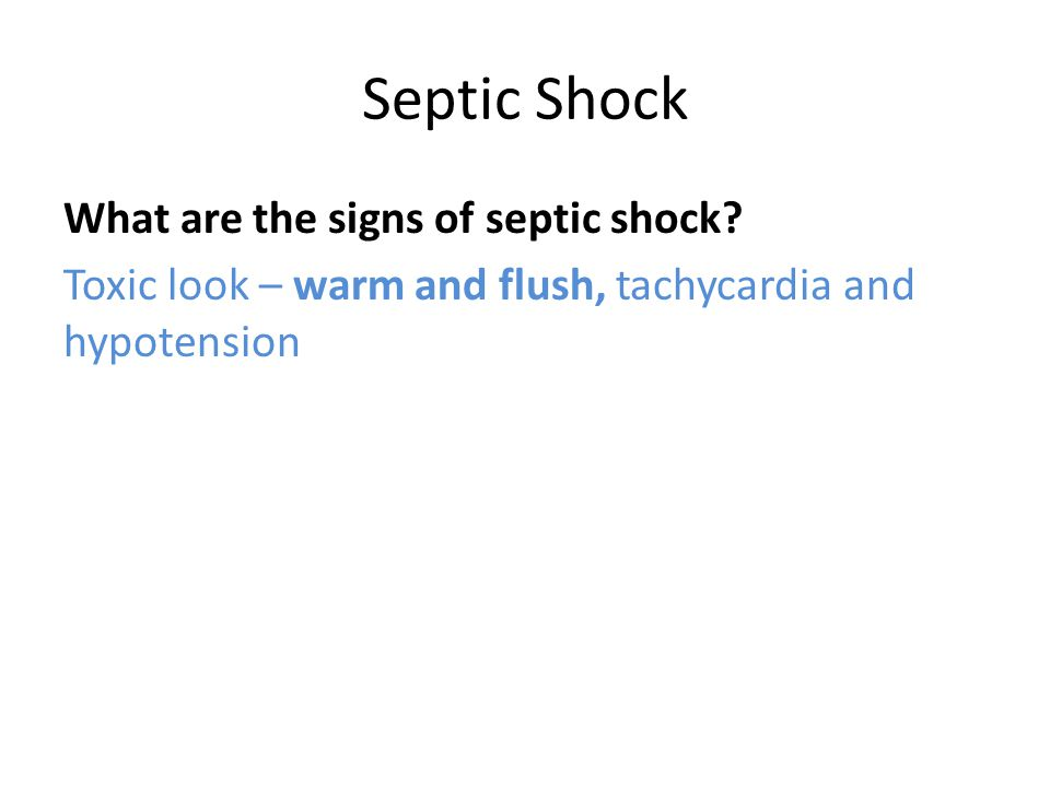 Septic Shock What are the signs of septic shock.