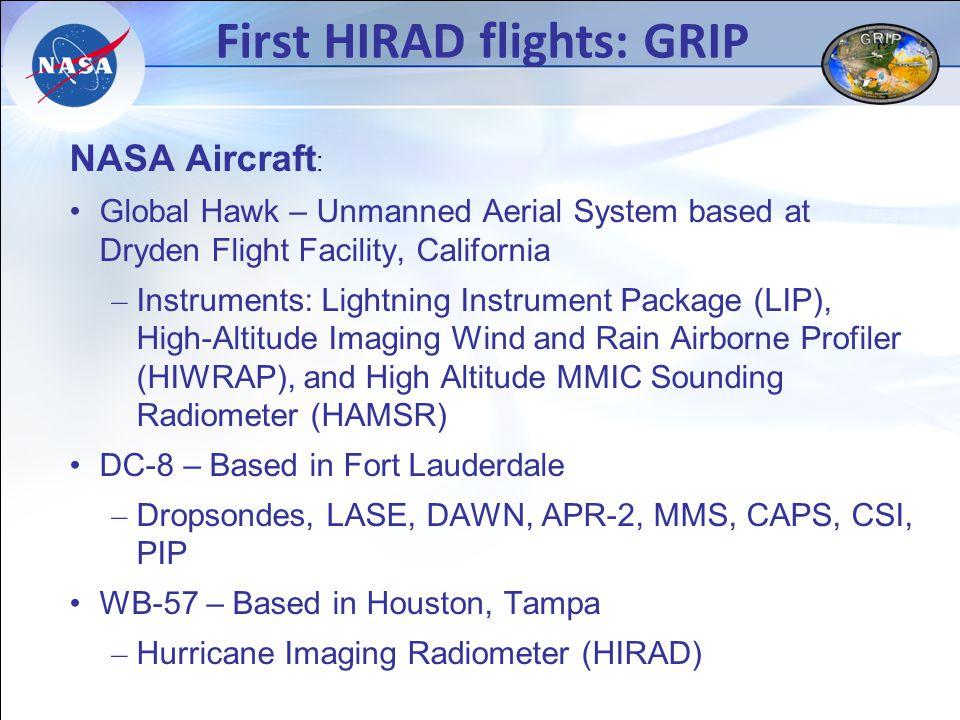 First HIRAD flights: GRIP NASA Aircraft : Global Hawk – Unmanned Aerial System based at Dryden Flight Facility, California – Instruments: Lightning In