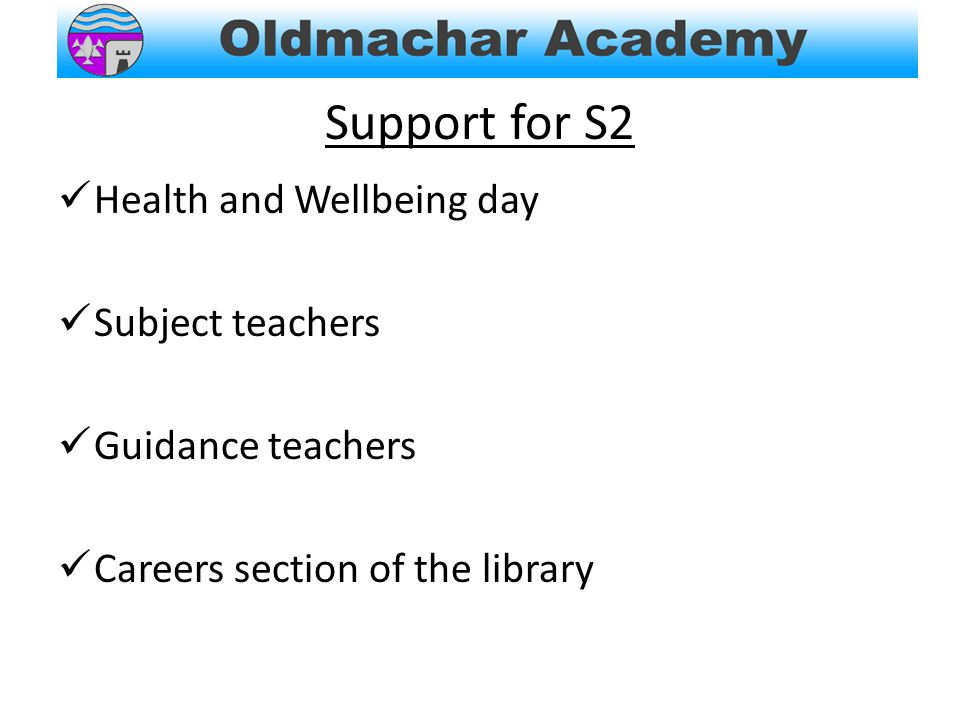Support for S2 Health and Wellbeing day Subject teachers Guidance teachers Careers section of the library