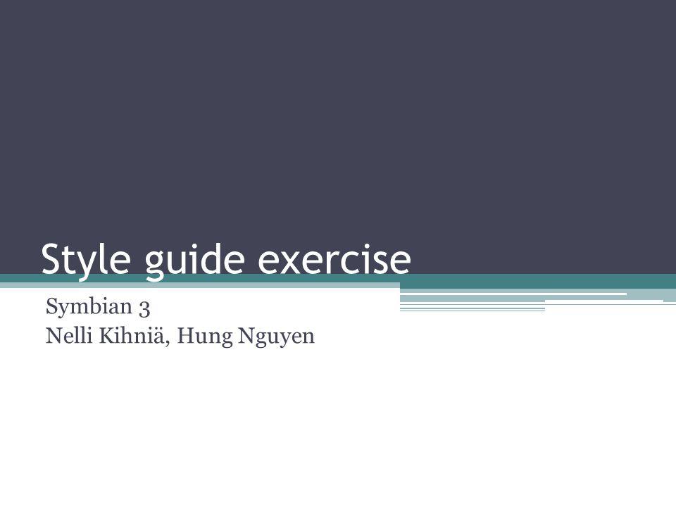 Style guide exercise Symbian 3 Nelli Kihniä, Hung Nguyen