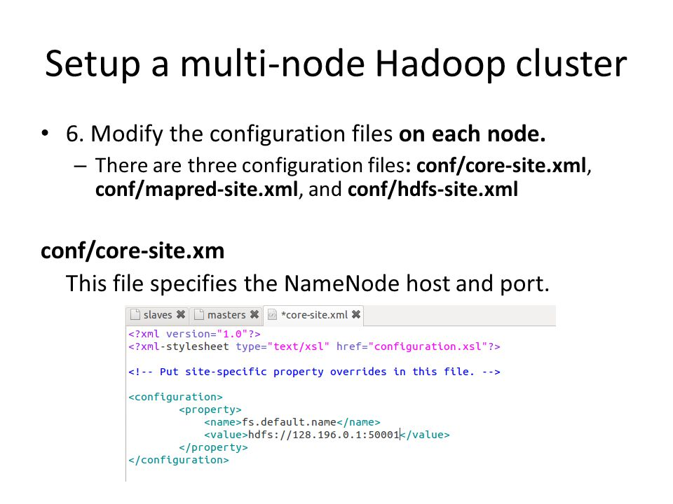 Setup a multi-node Hadoop cluster 6.Modify the configuration files on each node.