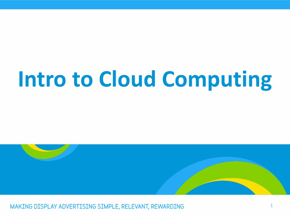 Intro to Cloud Computing 1