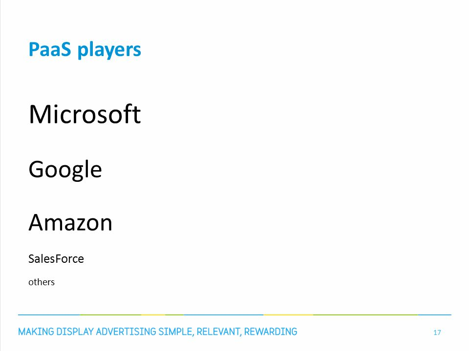 PaaS players Microsoft Google Amazon SalesForce others 17