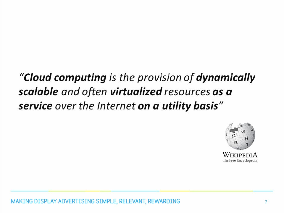 7 Cloud computing is the provision of dynamically scalable and often virtualized resources as a service over the Internet on a utility basis