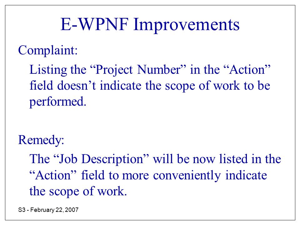 S3 - February 22, 2007 E-WPNF Improvements Complaint: Entries that are either superseded by another entry or otherwise no longer valid should be deleted.