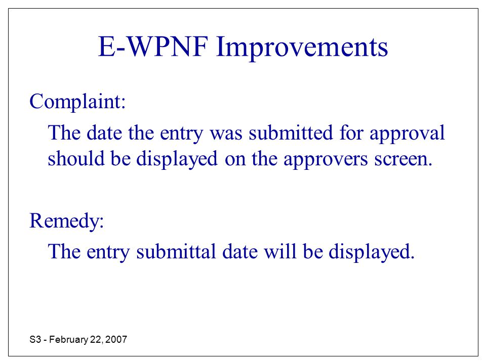 S3 - February 22, 2007 E-WPNF Improvements Complaint: The date the entry was approved by the Building Manager should be displayed on the approvers screen for the SSO.
