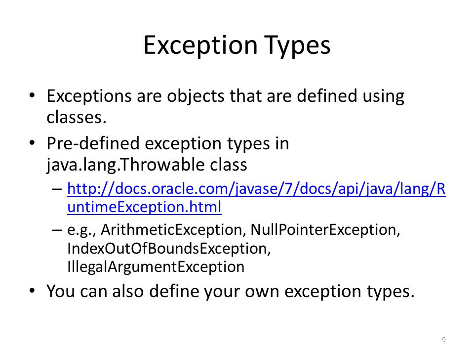 Examples Download from course website: – QuotientWithException.java (trivial example for illustration purposes) – InputMismatchExceptionDemo.java – Circle3.java (also need GeometricObject.java) – Circle4.java – InvalidRadiusException.java – TestCircles.java 10