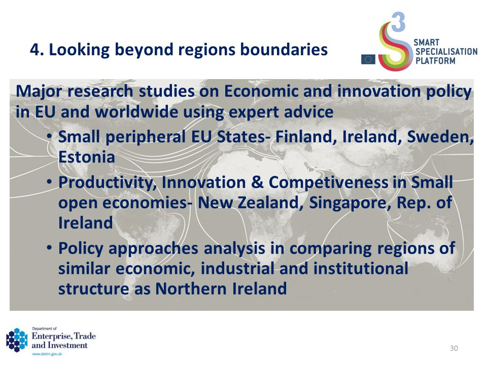 4. Looking beyond regions boundaries Major research studies on Economic and innovation policy in EU and worldwide using expert advice Small peripheral